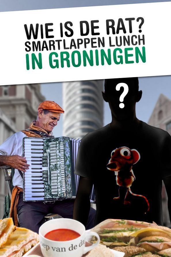 Lunch – Wie is de Rat – Smartlappen in Groningen